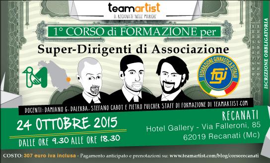 24 Ottobre 2015: Corso a RECANATI (Marche) per Super Dirigenti di Associazione di TeamArtist