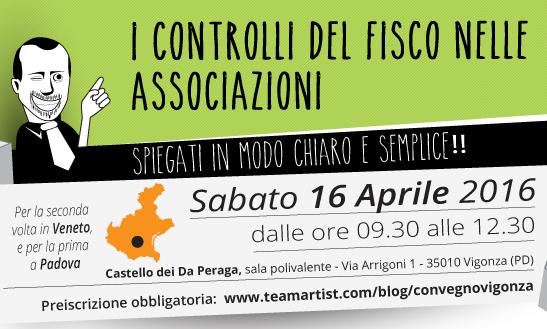"""Il 16 Aprile 2016 a Vigonza (PD) convegno su """"I Controlli del Fisco nei confronti delle Associazioni"""""""