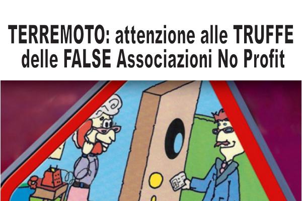 TERREMOTO: attenzione alle TRUFFE delle FALSE Associazioni No Profit