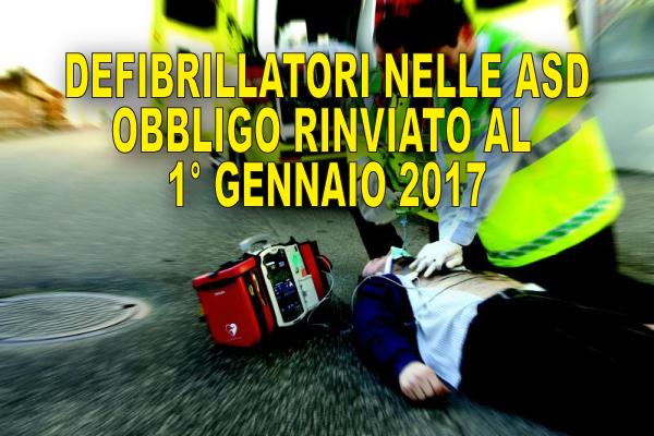 L'obbligo dei Defibrillatori slitta al 1° Gennaio 2017