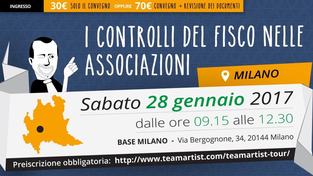 Sabato 28 Gennaio a Milano (MI): Convegno sui Controlli del Fisco nelle Associazioni – TeamArtist Tour 2017