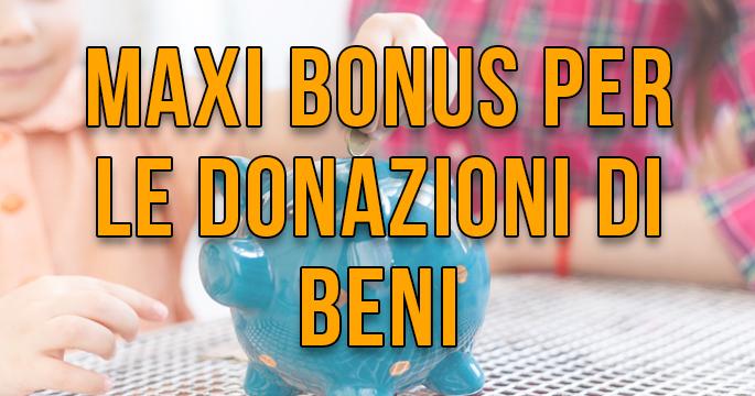 Maxi Bonus per le donazioni di beni agli ETS
